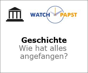 Watchpapst Geschichte